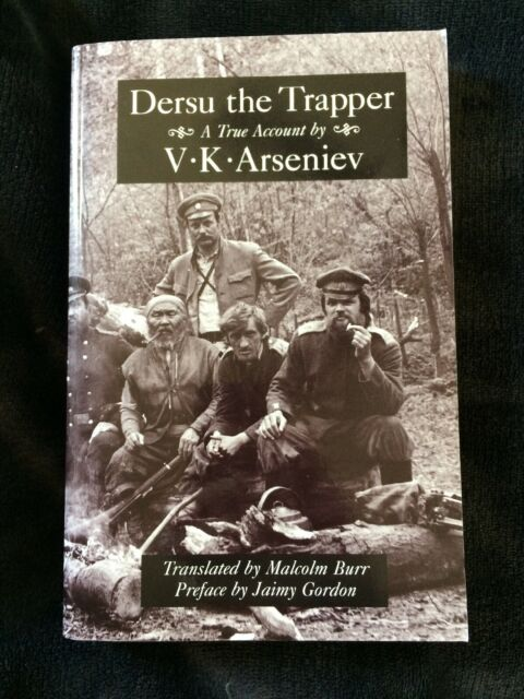 Dersu The Trapper - V.K. Arseniev - Malcolm Burr SC Recovered Classics 1996