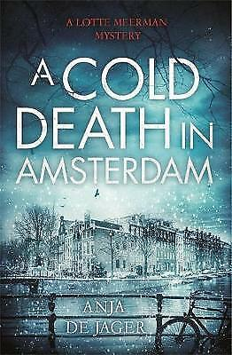 1 of 1 - A Cold Death in Amsterdam by Anja de Jager (Hardback, 2015)