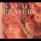 Soul Prayers * by Rich Harney (CD, Feb-2005, Aardvark Records)