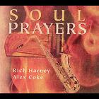 Soul Prayers * by Rich Harney (CD, Feb-2005, Aardvark Records)