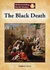 The Black Death by Stephen Currie (Hardback, 2012)