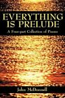 Everything Is Prelude 9781438907048 by John McDonnell Book