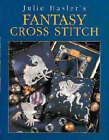 Julie Hasler's Fantasy Cross Stitch by Julie S. Hasler (Paperback, 2000)