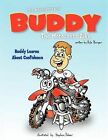 the Adventures of BUDDY The Motocross Bike: Buddy Learns About Confidence by Kyle Burger (Paperback, 2012)