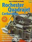 How to Build and Modify Rochester Quadrajet Carburetors by Cliff Ruggles (Paperback, 2006)