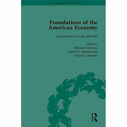 The Foundations of the American Economy: The American Colonies from Inception...