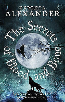 1 of 1 - The Secrets of Blood and Bone, Alexander, Rebecca, Used; Very Good Book