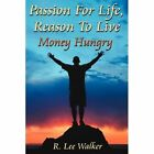 Passion for Life Reason to Live Walker Authorhouse Hardback 9781434343567