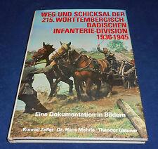 Weg und Schicksal der 215. Württembergisch-Badisch Infanterie-Division 1936-1945