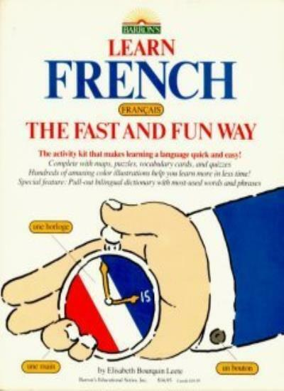 Learn French the Fast and Fun Way (Learn the fast & fun way) By Elisabeth Bourq