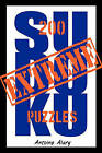 Extreme Sudoku: A Collection of 200 of the Toughest Sudoku Puzzles Known to Man. (with Their Solutions.) by Antoine Alary (Paperback / softback, 2010)