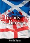 Bloody Berwick by Keith Ryan (Paperback, 2015)