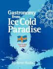 Gastronomy From an Ice Cold Paradise History and Culinary Culture of Land Islan