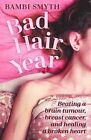 Bad Hair Year by Bambi Smyth (Paperback, 2016)