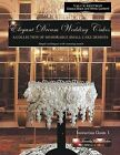 Elegant Dream Wedding Cakes, a Collection of Memorable Small Cake Designs, Instruction Guide 1, Black & White Edition by Beverley Way (Paperback / softback, 2013)