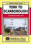 York to Scarborough: Featuring All Change at York by Vic Mitchell, Keith Smith (Hardback, 2012)