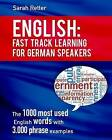 English: Fast Track Learning for German Speakers.: The 1000 Most Used Words with 3.000 Phrase Examples. by Sarah Retter (Paperback / softback, 2016)