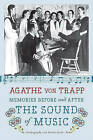 Memories Before and After the Sound of Music: An Autobiography by Agathe von Trapp (Paperback, 2010)