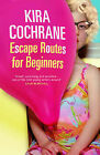 Escape Routes for Beginners by Kira Cochrane (Paperback, 2004)