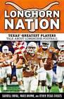 Longhorn Nation: Texas' Greatest Players Talk about Longhorns Football by Bill Little, Jenna Hays McEachern (Paperback / softback, 2015)