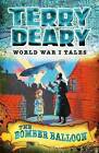 World War 1 Tales: The Bomber Balloon by Terry Deary (Paperback, 2013)