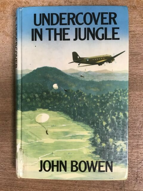 Undercover in the Jungle by John Bowen (William Kimber, 1978) Ex-lib