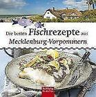 Die besten Fischrezepte aus Mecklenburg-Vorpommern von BuchVerlag für die Frau (2016, Gebundene Ausgabe)