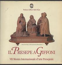 IL PRESEPE A GIFFONI. VII MOSTRA INTERNAZIONALE D'ARTE PRESEPIALE 2002