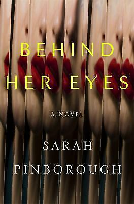 Behind Her Eyes by Sarah Pinborough (2017, Hardcover) for sale online ...