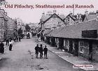 Old Pitlochry, Strathtummel and Rannoch by Bernard Byrom (Paperback, 2006)