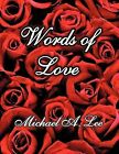 Words of Love by Michael A Lee (Paperback / softback, 2011)