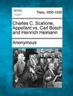 Charles C. Scalione, Appellant vs. Carl Bosch and Heinrich Heimann by Anonymous (Paperback / softback, 2012)