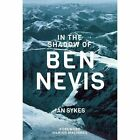 In the Shadow of Ben Nevis by Ian Sykes (Paperback, 2016)