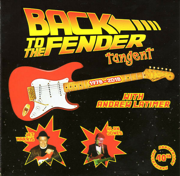 TANGENT BACK TO THE FENDER CD 2018 WITH ANDY LATIMER CAMEL, SHADOWS JET HARRIS