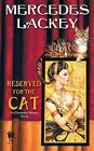 Reserved for The Cat 9780756404888 by MERCEDES Lackey Paperback