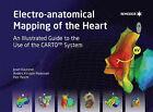 Electro-anatomical Mapping of the Heart by Petr Peichl, Anders Kirstein Pedersen, Josef Kautzner (Hardback, 2007)