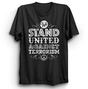 WE STAND UNITED AGAINST TERRORISM TERROR PROTEST T-SHIRT MENS LADIES KIDS SIZES