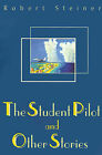 The Student Pilot and Other Stories by Robert Steiner (Paperback / softback, 2000)
