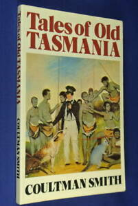 TALES-OF-OLD-TASMANIA-Coultman-Smith-THE-FIRST-50-YEARS-Tasmanian-History-Book