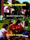 Discovery Workbook Why Didn't I Think of That by Richard V Eastman 9781418420734