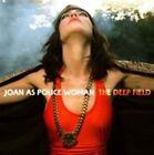 The Deep Field 5413356523126 by Joan as Police Woman CD