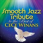 Smooth Jazz Tribute to the Best of CeCe Winans by Various Artists (CD, Oct-2013, CC Entertainment)