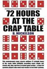 72 Hours at the Craps Table by B Mickelson (Paperback / softback, 2015)