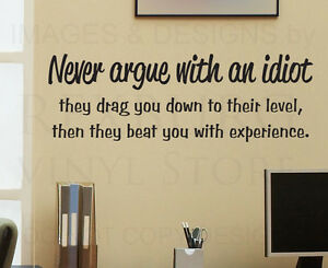 Wall Decal Sticker Quote Vinyl Art Removable Arguing With An Idiot