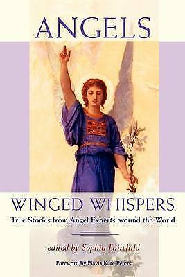 1 of 1 - Angels: Winged Whispers: True Stories from Angel Experts Around the World by