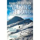 Walking the Song by Hamish Brown (Paperback, 2017)