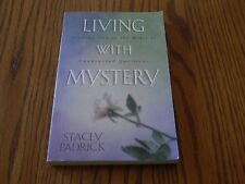 Living with Mystery : Finding God in the Midst of Unanswered Questions by...