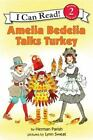 I Can Read Level 2: Amelia Bedelia Talks Turkey by Herman Parish (2009, Paperback)