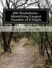 200 Worksheets - Identifying Largest Number of 8 Digits: Math Practice Workbook by Kapoo Stem (Paperback / softback, 2015)