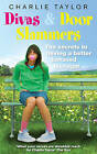Divas and Door Slammers: The Secret to Having a Better Behaved Teenager by Charlie Taylor (Paperback, 2010)